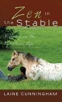 Zen in the Stable: Wisdom from the...