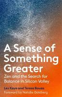 A Sense of Something Greater: Zen and...