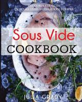 Sous Vide Cookbook: Prepare...