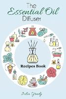 The Essential Oil Diffuser Recipes...