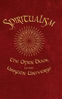 Spiritualism: The Open Door to the...
