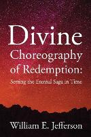 Divine Choreography of Redemption:...