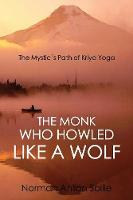 The Monk Who Howled Like a Wolf: The...
