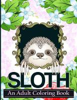 Sloth Coloring Book: A Coloring Book...