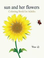 Sun and Her Flowers: Coloring Book ...