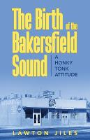 The Birth of the Bakersfield Sound: A...