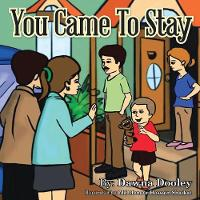 You Came to Stay