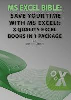 MS Excel Bible: Save Your Time with ...