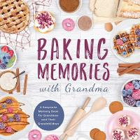 Baking Memories with Grandma: A...