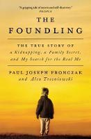 The Foundling: The True Story of a...