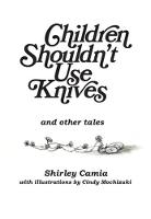 Children Shouldn't Use Knives: & ...