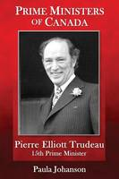 Prime Ministers of Canada: Pierre...