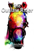 The Outlaw Rider: If You're Not...