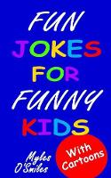 Fun Jokes for Funny Kids: Jokes,...
