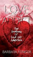 Love for an Addict: The Anatomy of...
