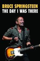 Bruce Springsteen - The Day I Was...