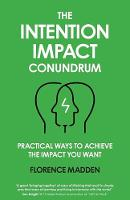 The Intention Impact Conundrum:...