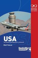 Airport Spotting Guides USA: (2nd...