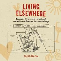 Living Elsewhere: Because a life...