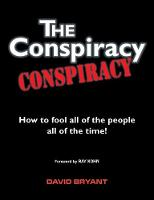The Conspiracy Conspiracy: How to ...