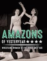 Amazons of Yesteryear: Wrestling ...