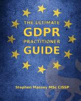 The Ultimate GDPR Practitioner Guide:...