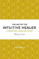 The Art of the Intuitive Healer....