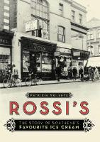 Rossi's: The Story of Southend's...