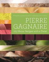 Pierre Gagnaire: 175 Home Recipes ...