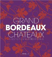 Grand Bordeaux Chateaux: Inside the...