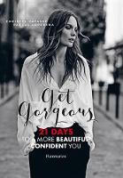 Get Gorgeous: 21 Days to a More...