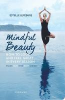 Mindful Beauty: How to Look and Feel...