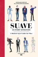 Suave in Every Situation: A Rakish...