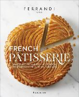 French Patisserie: Master Recipes and...