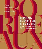 Bordeaux Grands Crus Classes 1855:...