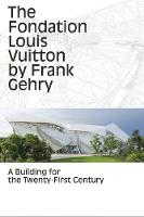 The Fondation Louis Vuitton by Frank...