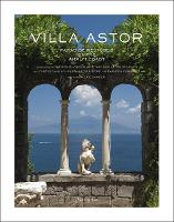 Villa Astor: Paradise Restored on the...
