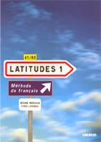 Latitudes 1: Methode De Francais...