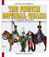 The French Imperial Guard: Cavalry ...