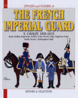 The French Imperial Guard: Horse...