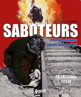 Saboteurs: French Resistance Against...