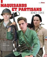 Maquisards Et Partisans: 1943-1944