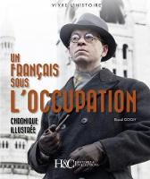 Un Francais Sous l'Occupation:...