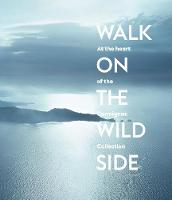 Walk on the Wild Side: At the heart ...