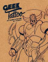 Geek Tattoo: Pop Culture in the Flesh
