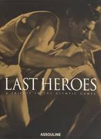Last Heroes: A Tribute to the Olympic Games