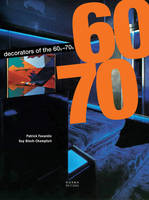 The Decorators of the 1960s and 1970s