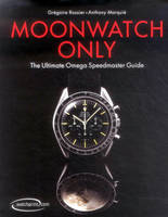 Moonwatch Only: The Ultimate Omega...