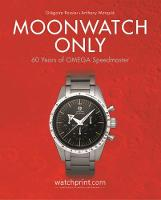 Moonwatch Only: 60 Years of Omega...