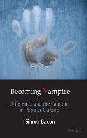 Becoming Vampire: Difference and the...